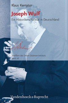 Joseph Wulf - Ein Historikerschicksal in Deutschland