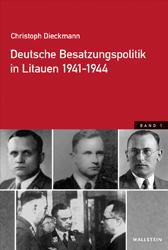 Christoph Dieckmann, Deutsche Besatzungspolitik in Litauen 1941–1944