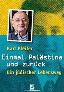 Karl Pfeifer, Einmal Palästina und zurück