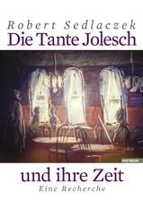 Robert Sedlaczek - Die Tante Jolesch und ihre Zeit