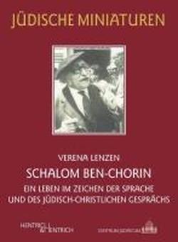 Schalom Ben-Chorin: Ein Leben im Zeichen der Sprache und des jüdisch-christlichen Gesprächs