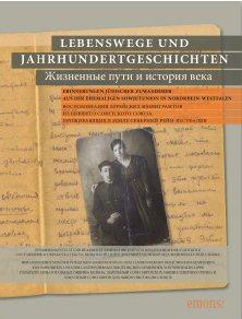 Lebenswege und Jahrhundertgeschichten: Erinnerungen jüdischer Zuwanderer aus der ehemaligen Sowjetunion in Nordrhein-Westfalen