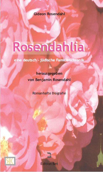Rosendahlia - eine deutsch-jüdische Familienchronik