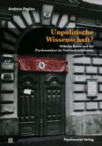 Andreas Peglau: Unpolitische Wissenschaft? Wilhelm Reich und die Psychoanalyse im Nationalsozialismus