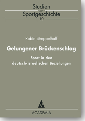 Gelungener Brückenschlag. Sport in den deutsch-israelischen Beziehungen