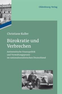 Christiane Kuller: Bürokratie und Verbrechen