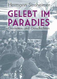Hermann Sinsheimer: Gelebt im Paradies