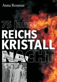 Anna Rosmus - 75 Jahre Reichskristallnacht