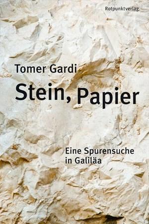 Tomer Gardi: Stein, Papier