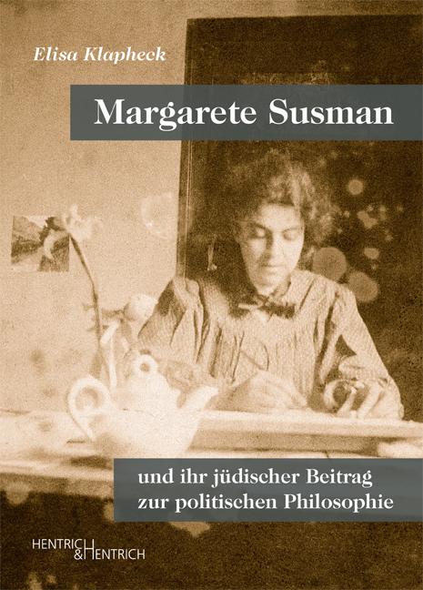 Margarete Susman und ihr jüdischer Beitrag zur politischen Philosophie
