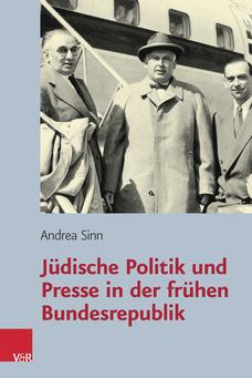 Jüdische Politik und Presse in der frühen Bundesrepublik