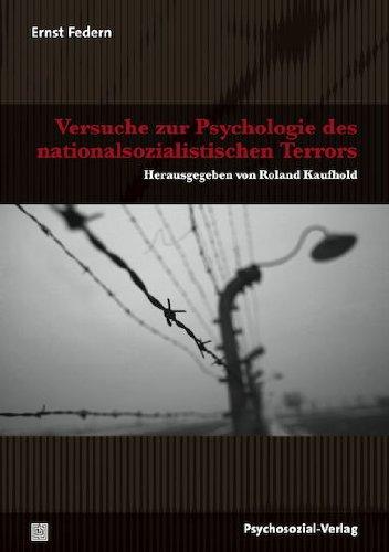 Ernst Federn: Versuche zur Psychologie des nationalsozialistischen Terrors