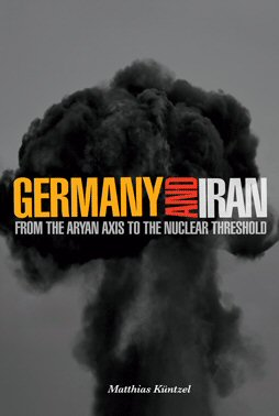 Germany and Iran: From the Aryan Axis to the Nuclear Threshold
