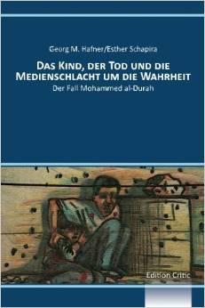 Das Kind, der Tod und die Medienschlacht um die Wahrheit: Der Fall Mohammed al-Durah