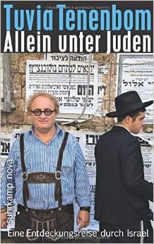 Tuvia Tenenbom: Allein unter Juden
