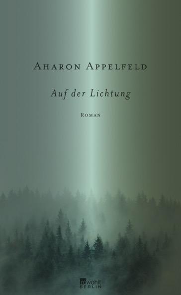 Aharon Appelfeld: Auf der Lichtung