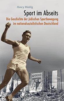 Sport im Abseits: Die Geschichte der jüdischen Sportbewegung im nationalsozialistischen Deutschland