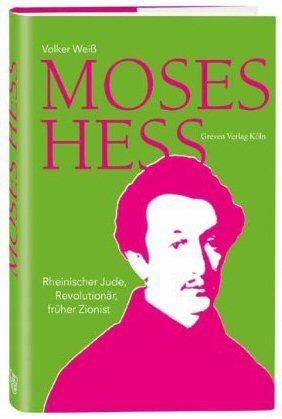 Volker Weiß: Moses Hess