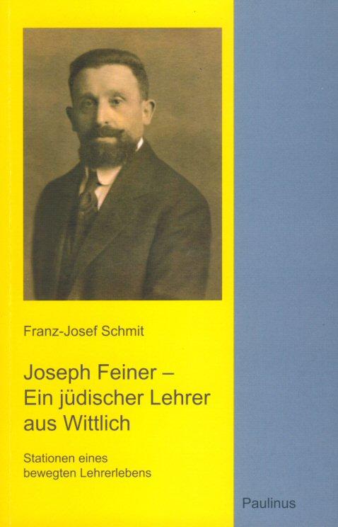 Joseph Feiner - Ein jüdischer Lehrer aus Wittlich