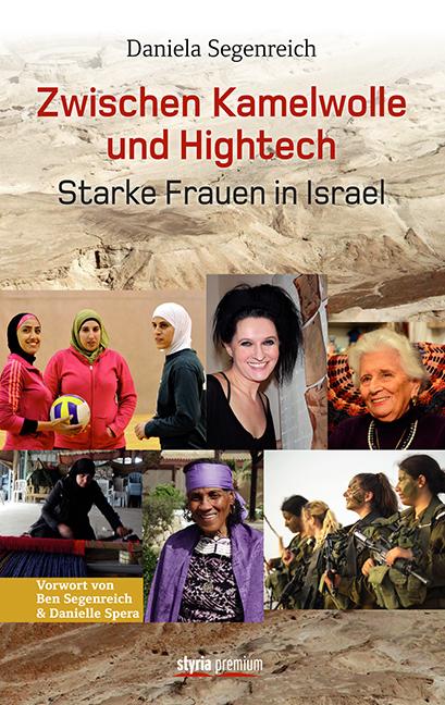 Zwischen Kamelwolle und Hightech - Starke Frauen in Israel
