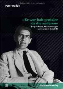 Biografische Annäherungen an Siegfried Bernfeld